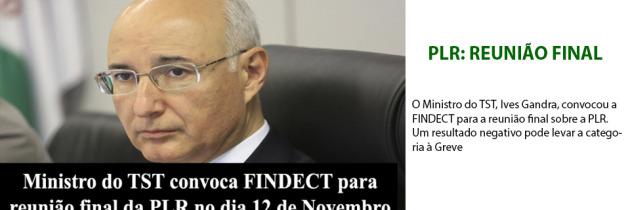 Ministro do TST convoca FINDECT para reunião final da PLR