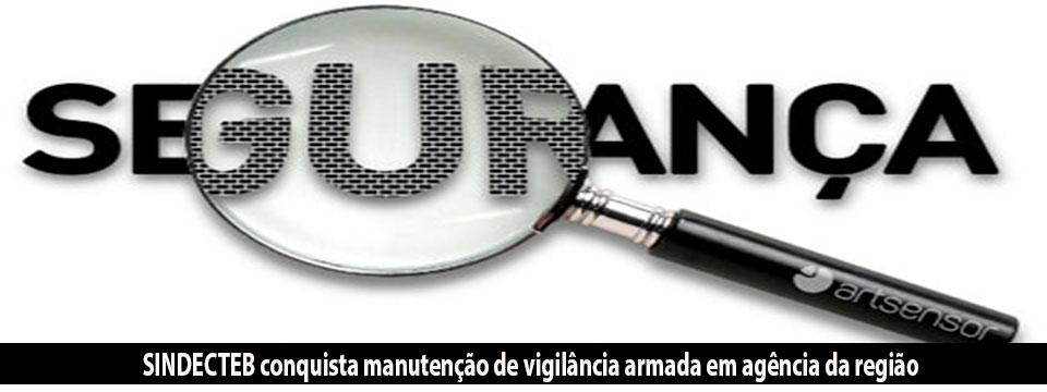Jurídico SINDECTEB conquista manutenção de segurança em agência da região