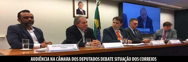 #SaiuNaMídia: AUDIÊNCIA NA CÂMARA DOS DEPUTADOS DEBATE SITUAÇÃO DOS CORREIOS