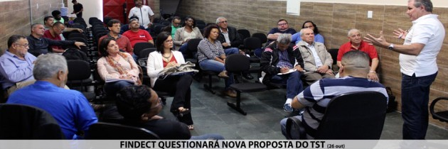 FINDECT QUESTIONARÁ NOVA PROPOSTA DO TST
