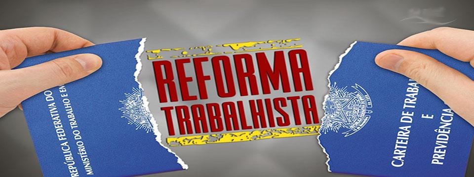 Reforma Trabalhista, um duro golpe aos direitos sociais, passa a valer a partir de sábado (11)