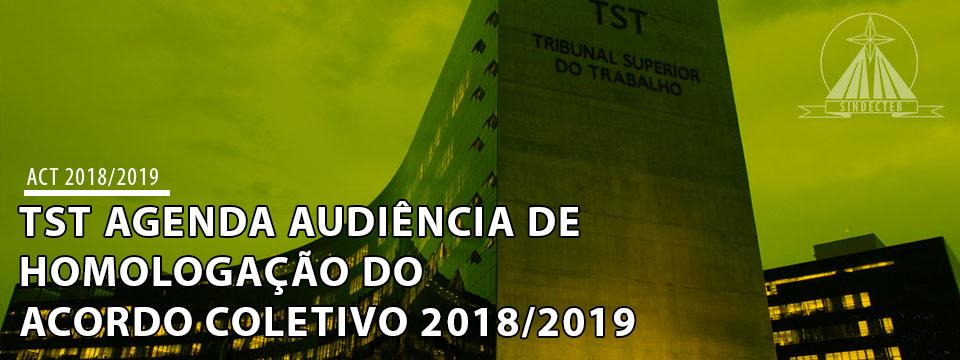 TST marca audiência de homologação do ACT 2018/2019