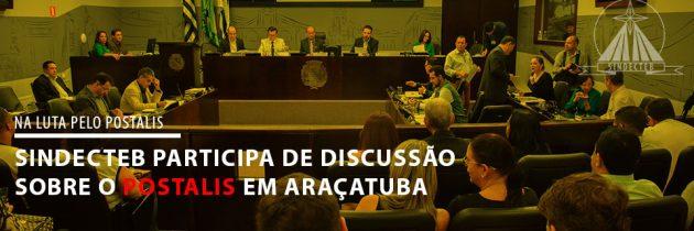 SINDECTEB participa de discussão sobre o Postalis em Araçatuba