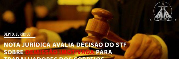 NOTA JURÍDICA AVALIA DECISÃO DO STF SOBRE DEMISSÃO IMOTIVADA PARA TRABALHADORES DOS CORREIOS