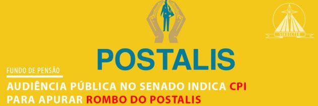 Audiência Pública no Senado indica CPI para apurar rombo do POSTALIS