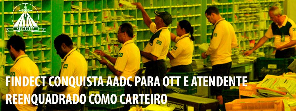 FINDECT conquista AADC para funcionários reenquadrados como carteiros