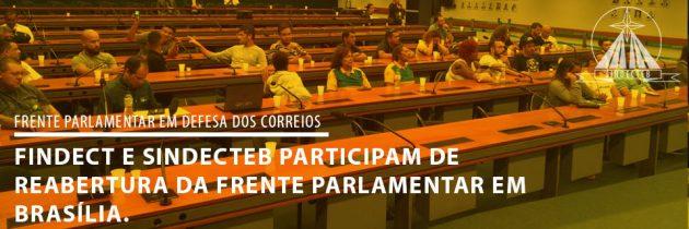 FINDECT participa de reabertura da frente parlamentar em defesa dos correios