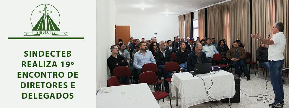 SINDECTEB realiza 19º Encontro de Diretores e Delegados em Bauru