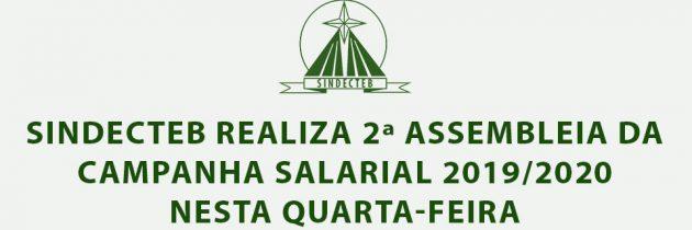 SINDECTEB REALIZA 2ª ASSEMBLEIA DA CAMPANHA SALARIAL 2019/2020 NESTA QUARTA-FEIRA