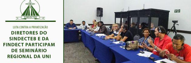 Diretores do SINDECTEB e da FINDECT participam de Seminário Regional da UNI