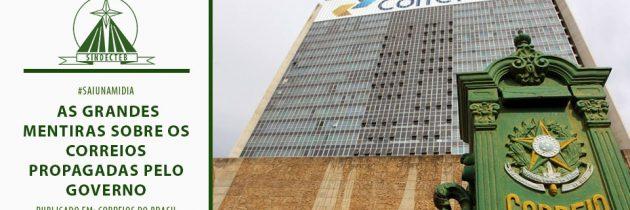 #saiunamídia – As grandes mentiras sobre os Correios propagadas pelo Governo