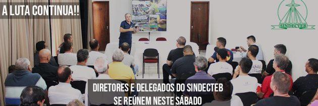SINDECTEB realiza 21º Encontro de Diretores e Delegados