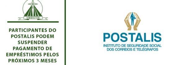 Participantes do POSTALIS podem suspender pagamento de empréstimos pelos próximos 3 meses