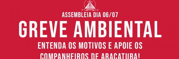 SINDECTEB promove Assembleia de Greve em Araçatuba. Entenda os motivos e APOIE NOSSA LUTA