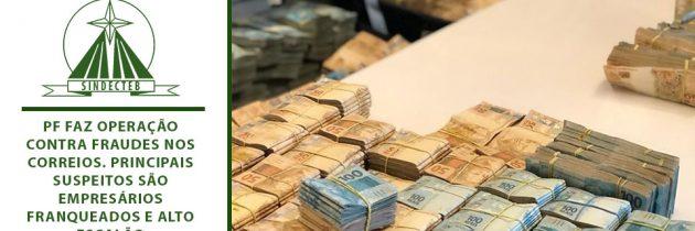 PF faz operação contra fraudes nos Correios. Principais suspeitos são empresários franqueados e alto escalão