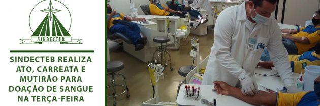 SINDECTEB realiza ato, carreata e mutirão para doação de sangue na terça-feira