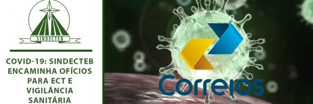Covid-19: SINDECTEB encaminha ofícios para ECT e Vigilância Sanitária cobrando ações em unidades