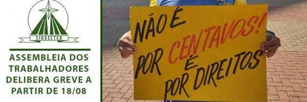 Assembleia dos Trabalhadores delibera greve a partir de 18/08