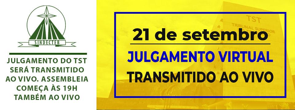 Julgamento do TST será transmitido ao vivo. Assembleia começa às 19h também ao vivo