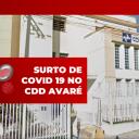 CDD Avaré: Surto de COVID19 e as ações do SINDECTEB