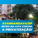 Agora foi a vez de Avanhandava/SP entrar na luta contra a Privatização!