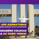 AC Ouro Verde consegue + 400 assinaturas no Abaixo Assinado
