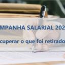 Desafio da Campanha Salarial 2021 é recuperar o que foi retirado do ACT