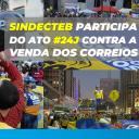 Sindecteb participa do ato #24J em Bauru e SP. Ato ocorreu em 426 cidades.