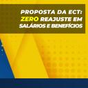 ECT apresenta proposta: zero reajuste em salário e benefícios