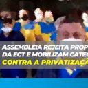 Assembleias rejeitam proposta da ECT e mobiliza luta contra o PL 591