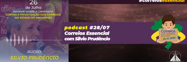 """Podcast 28/07 """"Correios Essencial"""" – Pressão nos Parlamentares"""